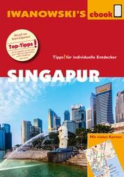Singapur - Reiseführer von Iwanowski - Individualreiseführer mit Kartendownload