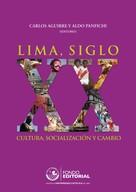Aldo Panfichi: Lima, siglo XX