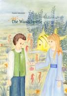 Daniela Ackermann: Die Wunschperle