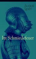 August Sperl: Im Schmiedefeuer