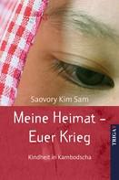 Saovory Kim Sam: Meine Heimat - Euer Krieg ★★★★★