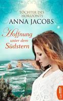 Anna Jacobs: Hoffnung unter dem Südstern ★★★★