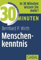 Bernhard P. Wirth: 30 Minuten Menschenkenntnis ★★★★