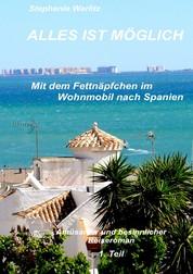 Alles ist möglich - Mit dem Fettnäpfchen im Wohnmobil nach Spanien
