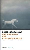 Gaito Gasdanow: Das Phantom des Alexander Wolf ★★★★