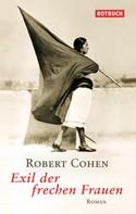 Robert Cohen: Exil der frechen Frauen ★★