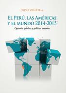 Óscar Vidarte: El Perú, las Américas y el mundo