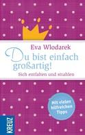 Eva Wlodarek: Du bist einfach großartig! ★★★★