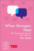 Kio Stark: When Strangers Meet ★★