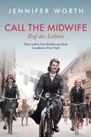 Jennifer Worth: Call the Midwife - Ruf des Lebens ★★★★