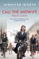 Jennifer Worth: Call the Midwife - Ruf des Lebens ★★★★