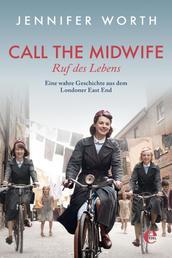 Call the Midwife - Ruf des Lebens - Eine wahre Geschichte aus dem Londoner East End