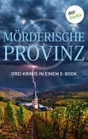 Anne Bensberg: Mörderische Provinz - Drei Krimis in einem eBook ★★