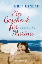"""Ein Geschenk für Marina - Erzählung - Die Vorgeschichte zu """"Marina, Marina"""""""