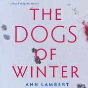 The Dogs of Winter - A Russell and Leduc Mystery, Book 2 (Unabridged)