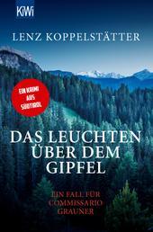Das Leuchten über dem Gipfel - Ein Fall für Commissario Grauner