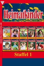 Heimatkinder Staffel 1 – Heimatroman - E-Book 1-10