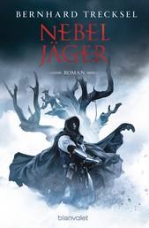 Nebeljäger - Roman