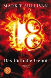 18 - Das tödliche Gebot - Thriller