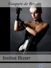 Institut Bizarr - Eine Latex- Lesben- Fetisch Geschichte