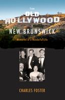 Charles Foster: From Old Hollywood to New Brunswick