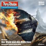 """Perry Rhodan 2734: Der Wald und das Mädchen - Perry Rhodan-Zyklus """"Das Atopische Tribunal"""""""
