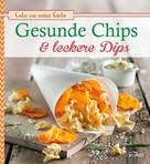 Bettina Snowdon: Gesunde Chips & leckere Dips ★★★★