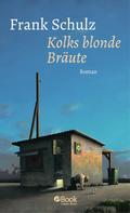 Frank Schulz: Kolks blonde Bräute ★★