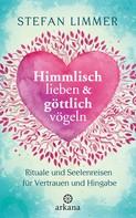 Stefan Limmer: Himmlisch lieben und göttlich vögeln ★★★★