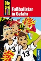 Henriette Wich: Die drei !!!, 24, Fußballstar in Gefahr (drei Ausrufezeichen) ★★★★★