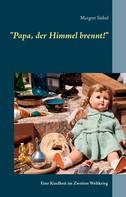 """Margret Siebel: """"Papa, der Himmel brennt!"""" ★★★★"""