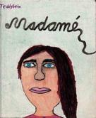 Teddy Lein: Madamé