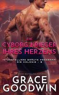 Grace Goodwin: Die Cyborg-Krieger ihres Herzens ★★★★★