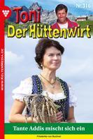 Friederike von Buchner: Toni der Hüttenwirt 316 – Heimatroman ★★★★★