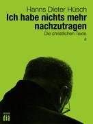 Hanns Dieter Hüsch: Ich habe nichts mehr nachzutragen