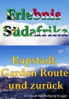 Wolfgang Brugger: Erlebnis Südafrika: Kapstadt, Garden Route und zurück ★★★
