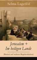Selma Lagerlöf: Jerusalem + Im heiligen Lande (Basiert auf wahren Begebenheiten)