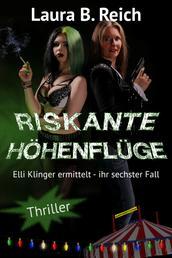 Riskante Höhenflüge - Elli Klinger ermittelt - ihr sechster Fall