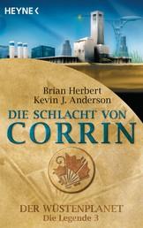 Die Schlacht von Corrin - Der Wüstenplanet - Die Legende 3 - Roman