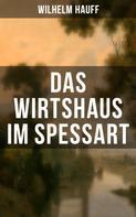 Wilhelm Hauff: Das Wirtshaus im Spessart