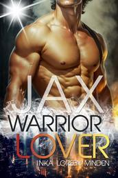 Jax - Warrior Lover 1 - Die Warrior Lover Serie