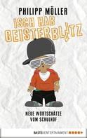 Philipp Möller: Isch hab Geisterblitz ★★★★