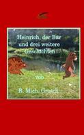 Bernd Michael Grosch: Heinrich der Bär