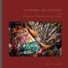 Werner B. Hohe-Dorst: Grundlagen des Zeichnens und Erweiterte Materialkunde zur Malerei