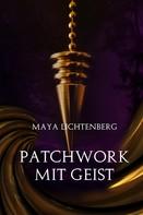 Maya Lichtenberg: Patchwork mit Geist