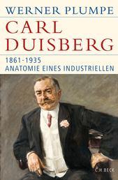 Carl Duisberg - 1861-1935. Anatomie eines Industriellen