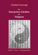 Christian Unverzagt: Die Klassischen Schriften des Taijiquan