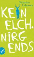 Sebastian Lehmann: Kein Elch. Nirgends ★★★★