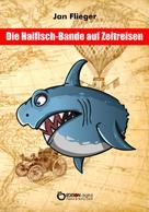 Jan Flieger: Die Haifischbande auf Zeitreise