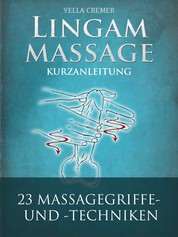 Lingammassage - Eine Kurzanleitung